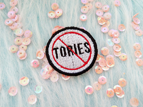 No Tories embroidered patch