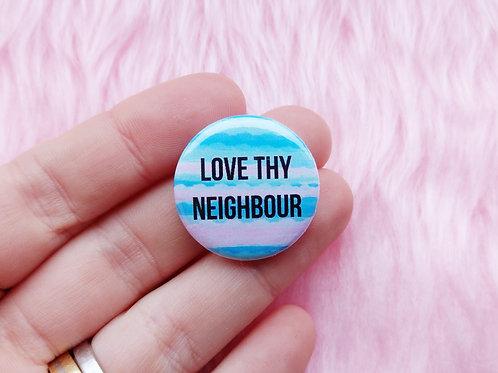 Love thy neighbour badge