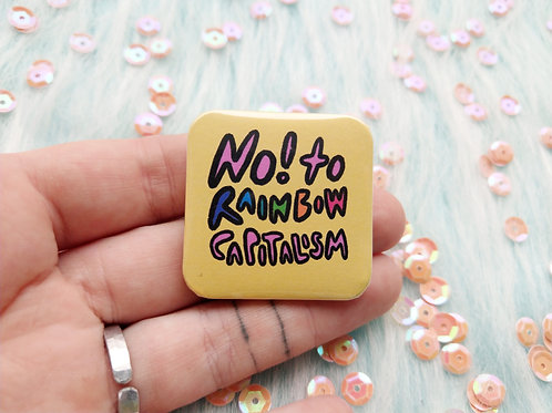 No to rainbow capitalism badge, lgbt pride pins