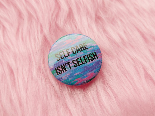 Self care isn't selfish badge