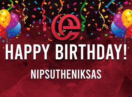 HAPPY BIRTHDAY TO NIPSUTHENIKSAS!