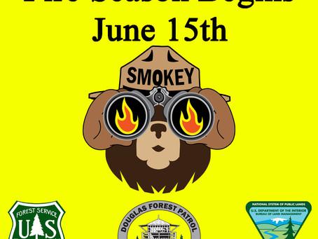 FIRE SEASON BEGINS JUNE 15TH