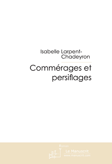 Commérages et persiflages, Isabelle Larpent-Chadeyron