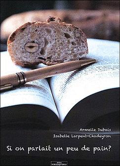 Si on parlait un peu de pain ? Isabelle Larpent-Chadeyron et Armelle Dubois