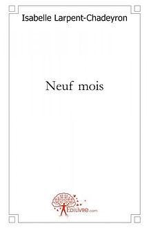 Neuf mois, Isabelle Larpent-Chadeyron