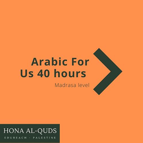 Arabic for Me Madrasa ( 40 hours)