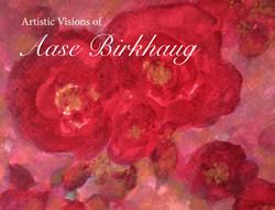 Artistic Visions of Aase Birkhaug