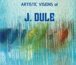 Artistic Visions of J Dule