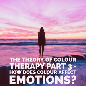 Colour Therapy part 3 - How does colour effect emotions?