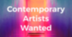 Contemporary Artists Wanted!