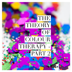 The Theory of Colour Therapy - part 2