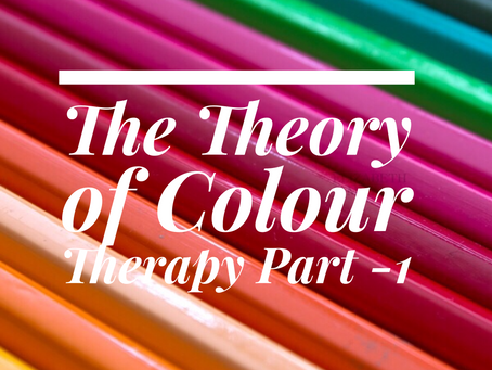 The Theory of Colour Therapy - part 1