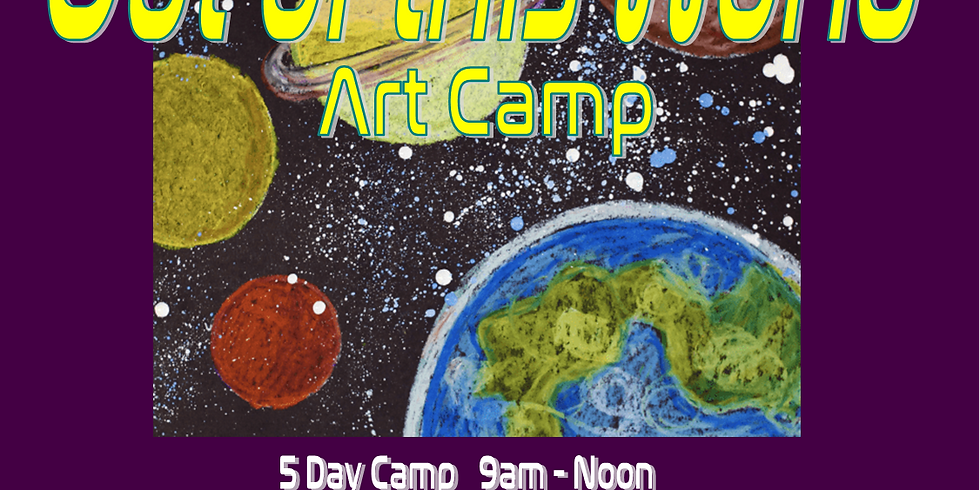 Out of This World Art Camp
