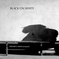 Black on White Photography of Gregory S. Walsh