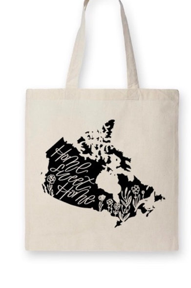 """CANADA HOME SWEET HOME"" ~ tote bag 100% Organic Cotton, 6oz"