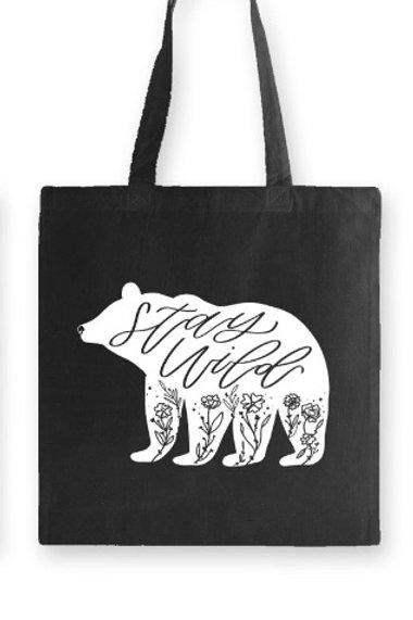 """STAY WILD BEAR"" ~ tote bag 100% Organic Cotton, 6oz"