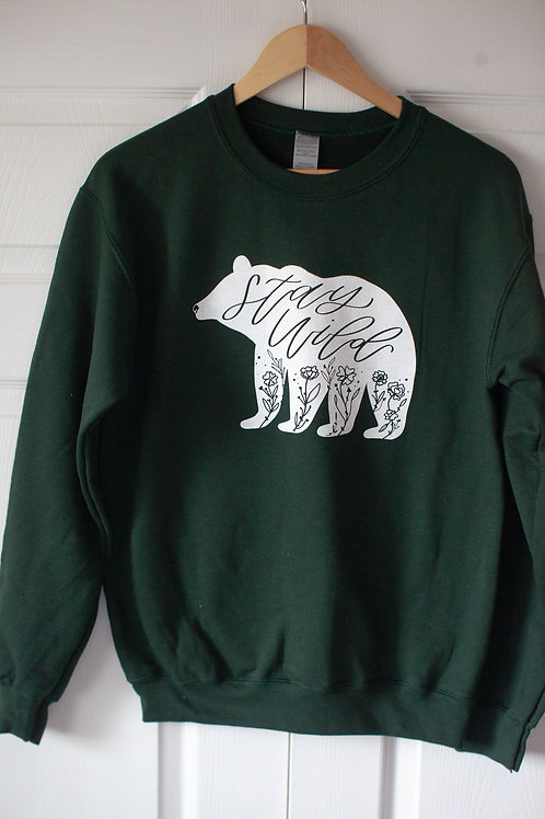 """STAY WILD BEAR""  unisex cotton blend crewneck in FOREST GREEN"