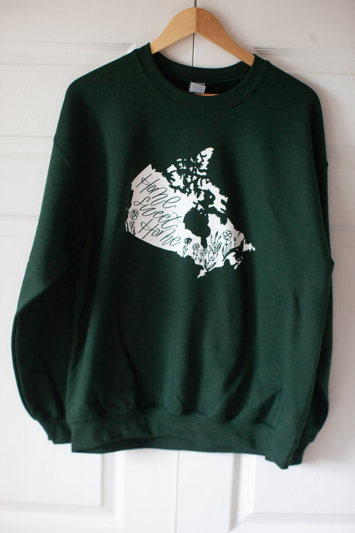 """""""HOME SWEET HOME CANADA"""" unisex cotton blend crewneck in FOREST GREEN"""