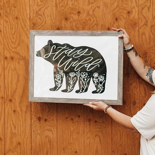"""STAY WILD bear"" poster 18""x24"""