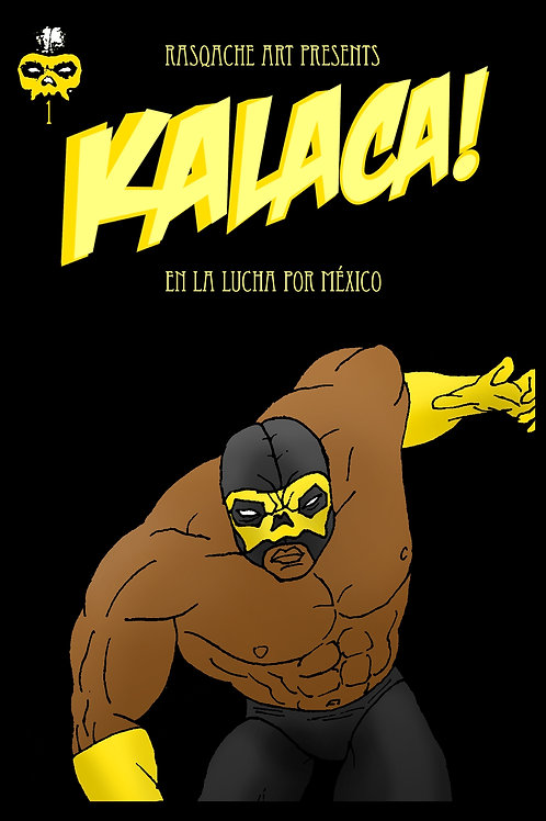 Kalaca! en la lucha por Mexico [Limited First Edition]