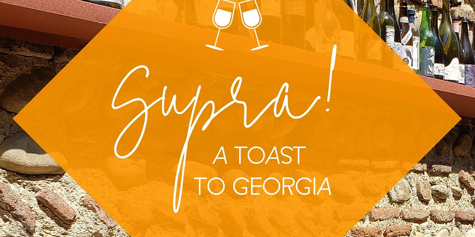 Supra! A Toast to Georgia // 3-5pm