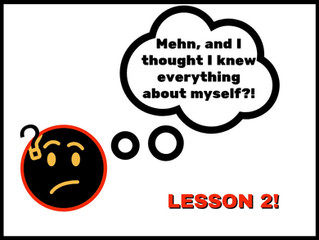 LOCKDOWN LESSON 2: YOU THINK YOU KNOW EVERYTHING ABOUT YOURSELF!