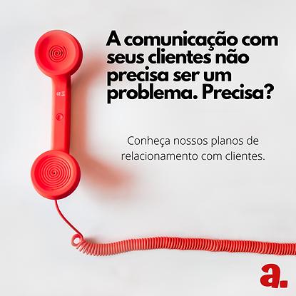 A comunicação com seus clientes não prec