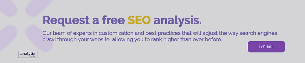 SEO is more than just incorporating a few keywords. At Analytix Media, we can help you develop and improve your SEO marketing strategy, and increase the organic traffic to your website. While we analyze your current standing and improve your ranking in search results, you will see the growth of your business and your online presence.