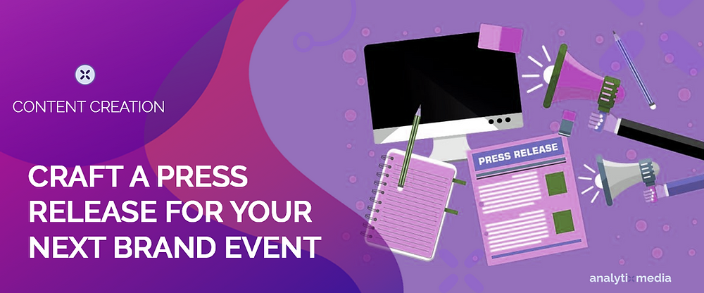 How to Craft a Press Release for Your Next Brand Event