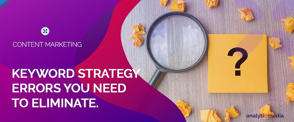Keyword Strategy Errors You Need to Eliminate
