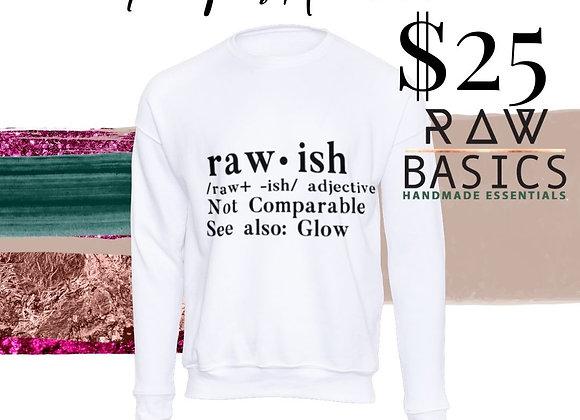 RAW+-ISH SWEATSHIRTS