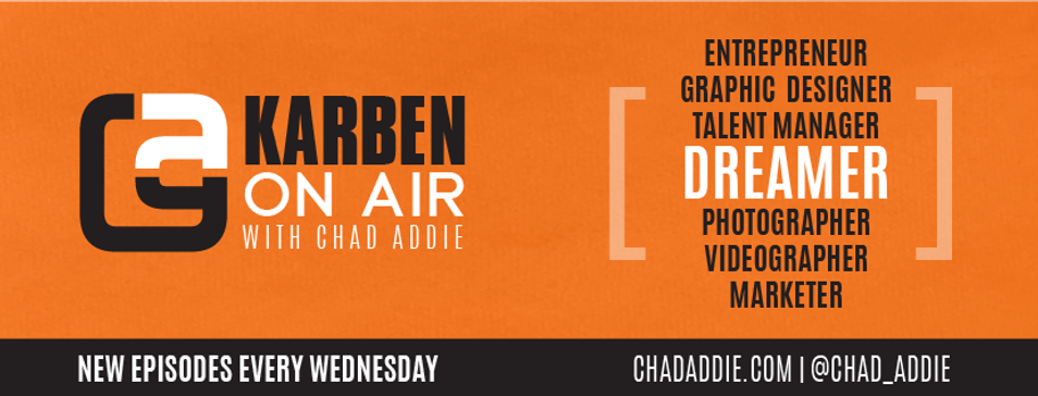 Karben On Air Podcast with Chad Addie