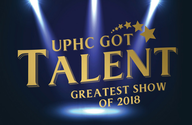 UPHC Got Talent 2018 - Coming soon!