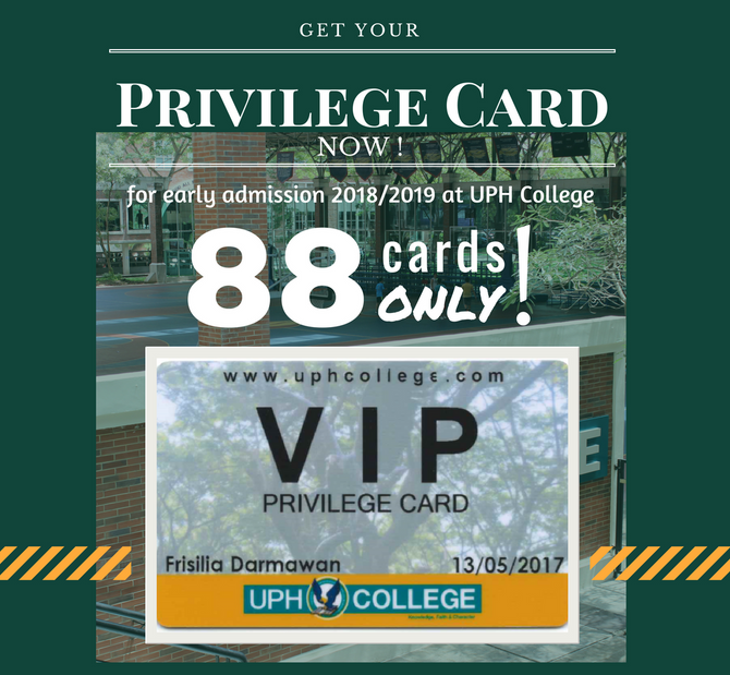VIP Privilege Card for UPH College Admission