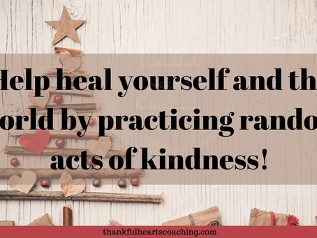 Heal Yourself and the World — 9 Random Acts of Kindness