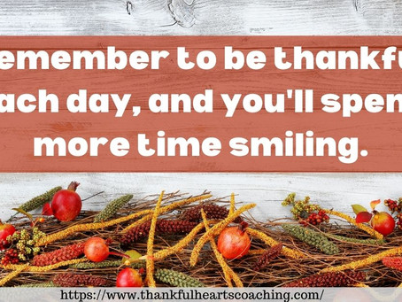 How to Always be Thankful for What You Have