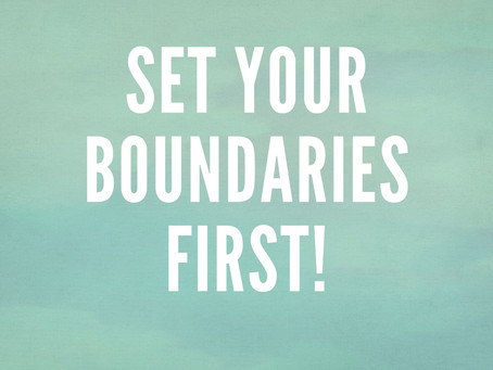 SET BOUNDARIES WITH YOURSELF FIRST