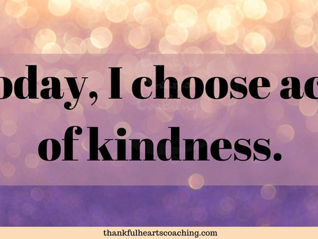 My acts of kindness to others bring me happiness.