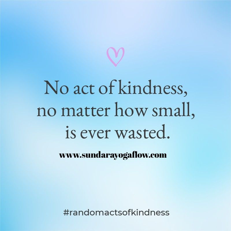no act of kindness, is ever wasted