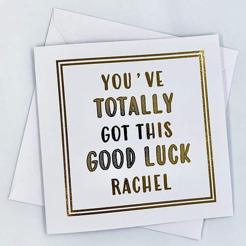 """Personalised Gold Foil Good Luck Card """"You've Totally Got This"""""""