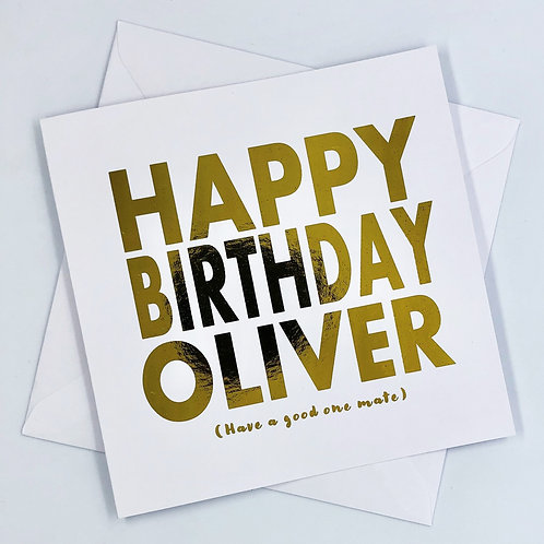 """Personalised Happy Birthday """"Have A Good One Mate"""" Gold Foil Card"""