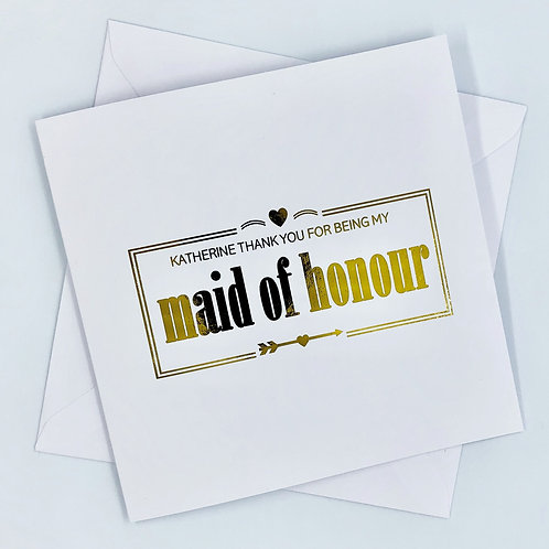 """Personalised """"Maid Of Honour"""" Gold Foil Card"""
