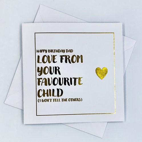 """Dad Birthday Card Gold Foil """"Love From Your Favourite Child"""""""