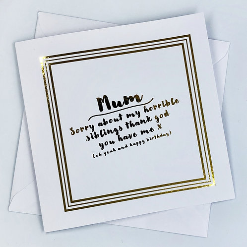 "Gold Foil Mum Birthday Card "" Funny Message """