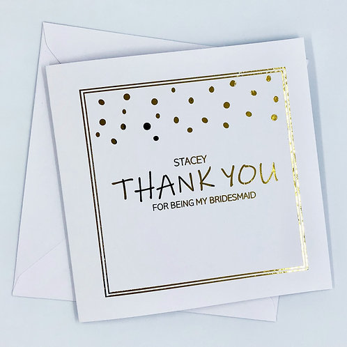 "Personalised "" Square Thank You Bridesmaid"" Gold Foil Card"