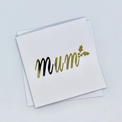 Gold Foil Christmas Mum Holly Card