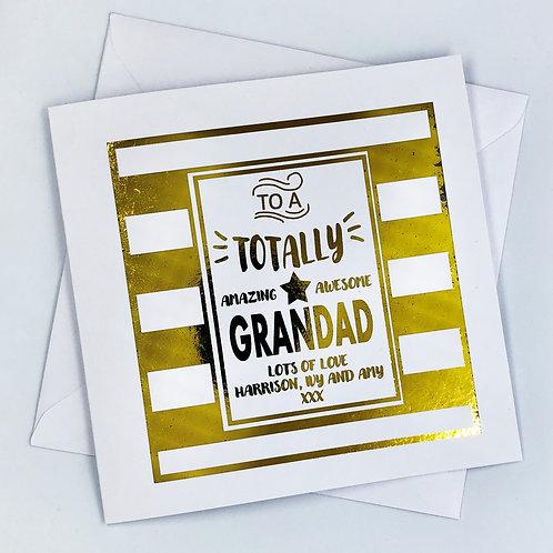 "Gold Foil Personalised Grandad Birthday Card"" Totally Amazing Grandad """