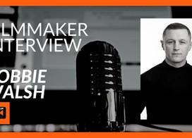 Indie Filmmaker Interview with Robbie Walsh