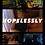 Thumbnail: Hopelessly - 7 Day Rental