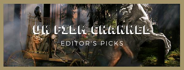 UK Film Channel Editor's Picks